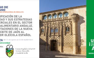 Curso de verano UNIA – Certificación de la calidad y sus estrategias comerciales en el sector agroalimentario andaluz.