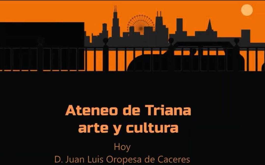 Ateneo de Triana, Entrevista a D. Juan Luis Oropesa de Cáceres, presidente del Consejo Regulador de las IGP Aceitunas Manzanilla y Gordal de Sevilla
